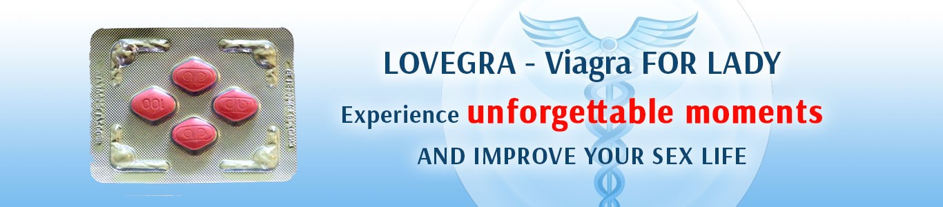 Lovegra - Viagra for Lady.
